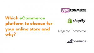 Which eCommerce platform to choose for your online store and why_
